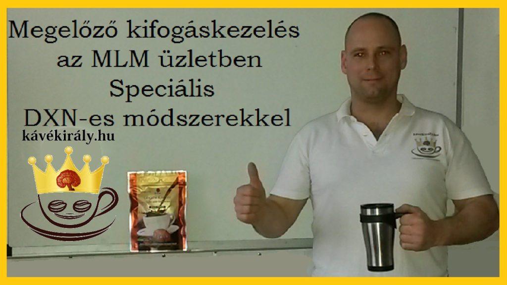 Megelőző kifogáskezelés a DXN Ganoderma gombáskávés MLM üzletben